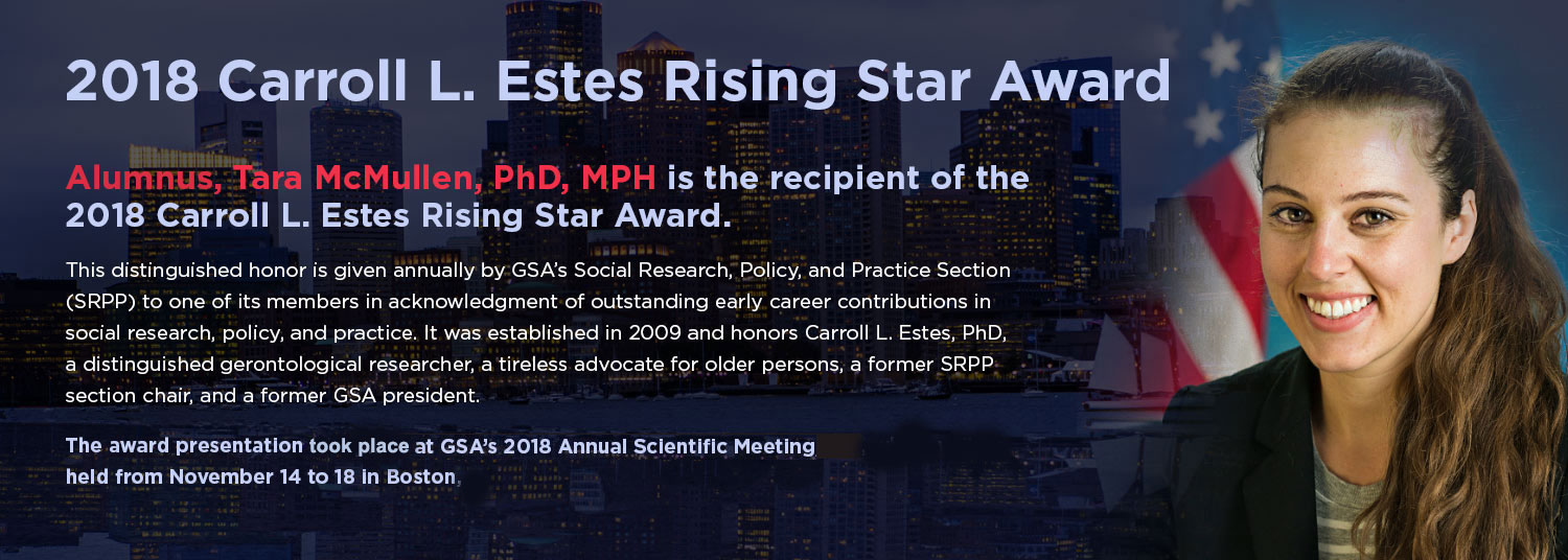 2018 Carroll L. Estes Rising Award went to Tara McMullen, PhD, MPH