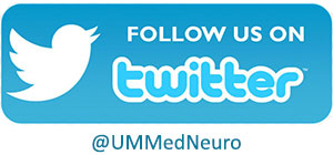 Follow us on Twitter @UMMedNeuro